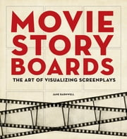 Movie Storyboards - The Art of Visualizing Screenplays ebook by Fionnuala Halligan