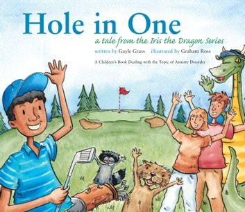 Hole in One: A Tale from the Iris the Dragon Series ebook by Gayle Grass