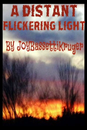 A Distant Flickering Light - A Ghost Story ebook by Joy Bassetti Kruger