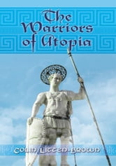 The Warriors of Atopia - The sequel to The Gates of Atopia ebook by Colin Litten-Brown