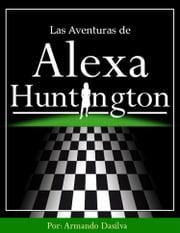 Las aventuras de Alexa Huntington ebook by Armando Antonio Dasilva