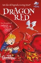 Dragon Red ebook by Shoo Rayner