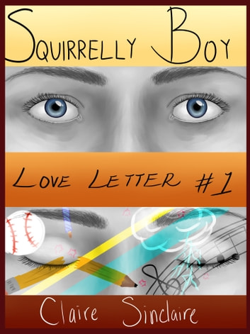 Squirrelly Boy - Love Letter #1 ebook by Claire Sinclaire
