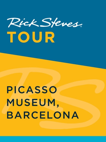 Rick Steves Tour: Picasso Museum, Barcelona ebook by Rick Steves