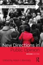 New Directions in Public Opinion ebook by Adam J. Berinsky
