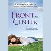 Front and Center audiobook by Catherine Gilbert Murdock