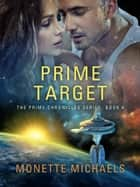 Prime Target ebook by Monette Michaels