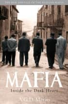 Mafia - Inside the Dark Heart ebook by A.G.D. Maran