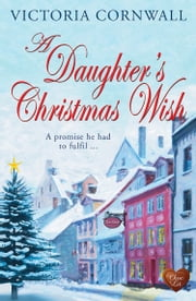A Daughter's Christmas Wish (Choc Lit) ebook by Victoria Cornwall