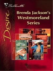 Brenda Jackson's Westmoreland Series - Delaney's Desert Sheikh\A Little Dare\Thorn's Challenge\Stone Cold Surrender\Riding The Storm\Seduction, Westmoreland Style ebook by Brenda Jackson