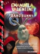 bAng bunny - Red Psychedelia 2 ebook by Emanuela Valentini