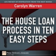 The House Loan Process in Ten Easy Steps ebook by Carolyn Warren