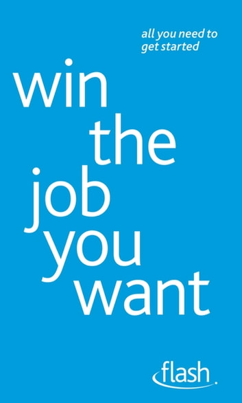Win The Job You Want: Flash ebook by Roderic Ashley