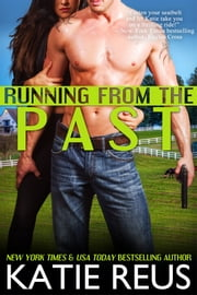 Running From the Past ebook by Katie Reus