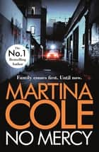 No Mercy - The brand new novel from the Queen of Crime ebook by Martina Cole