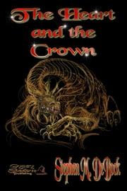 The Heart and the Crown ebook by Stephen M. DeBock