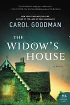 The Widow's House - A Novel ebook by Carol Goodman