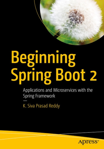 Beginning Spring Boot 2 - Applications and Microservices with the Spring Framework ebook by K. Siva Prasad Reddy