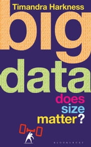 Big Data - Does Size Matter? ebook by Timandra Harkness