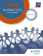 Care in Practice Higher eBook by Janet Miller, Susan Gibb