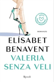 Valeria senza veli ebook by Elisabet Benavent