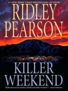 Killer Weekend ebook by Ridley Pearson