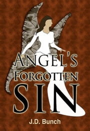 Angel's Forgotten Sin ebook by J.D. Bunch