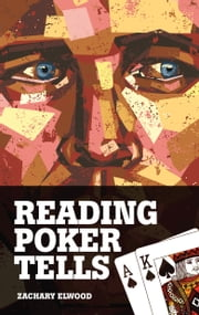 Reading Poker Tells ebook by Zachary Elwood