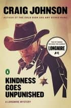 Kindness Goes Unpunished - A Longmire Mystery 電子書 by Craig Johnson
