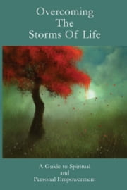 Overcoming The Storms Of Life ebook by Leadstart Publishing Pvt Ltd.