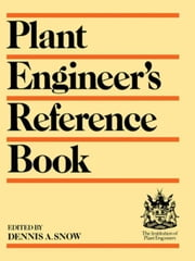 Plant Engineer's Reference Book ebook by SNOW, DENNIS A