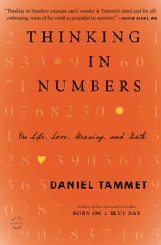 Thinking In Numbers - On Life, Love, Meaning, and Math ebook by Daniel Tammet