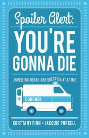 Spoiler Alert: You're Gonna Die ebook by Korttany Finn,Jacquie Purcell