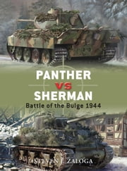 Panther vs Sherman - Battle of the Bulge 1944 ebook by Steven Zaloga,Howard Gerrard