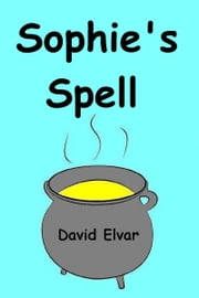 Sophie's Spell ebook by David Elvar