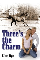 Three's The Charm ebook by Ellen Dye