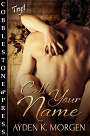 Call Your Name ebook by Ayden K. Morgen