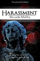 Harassment ebook by Riccardo Maffey