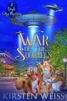War of the Squirrels - A Doyle Cozy Mystery ebook by