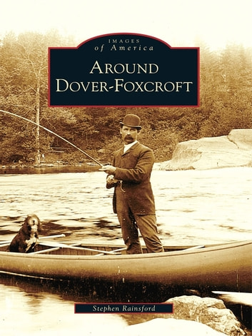 Around Dover-Foxcroft ebook by Stephen Rainsford