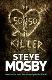 The 50/50 Killer ebook by Steve Mosby