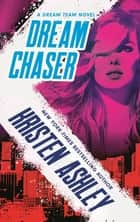 Dream Chaser ebook by Kristen Ashley
