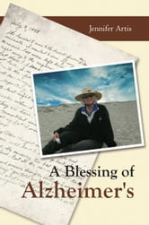 A Blessing of Alzheimer's ebook by Jennifer Artis