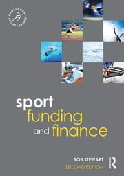 Sport Funding and Finance - Second edition ebook by Bob Stewart