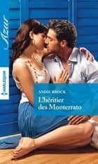 L'héritier des Monterrato ebook by Andie Brock