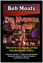 Five Murders Box Set ebook by Bob Moats