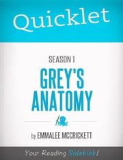 Quicklet on Grey's Anatomy Season 1 ebook by EmmaLee  McCrickett