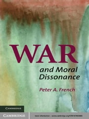 War and Moral Dissonance ebook by Peter A. French