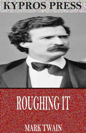 roughing it by mark twain essay This library of america series edition is printed on acid-free paper and features smyth-sewn binding, a full cloth cover, and a ribbon marker mark twain: the innocents abroad, roughing it is kept in print by a gift to the guardians of american letters fund from the james s colt foundation, in memory of anita c heard.