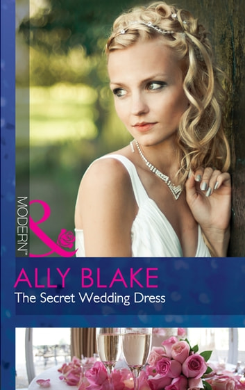 The Secret Wedding Dress (Mills & Boon Modern) ebook by Ally Blake